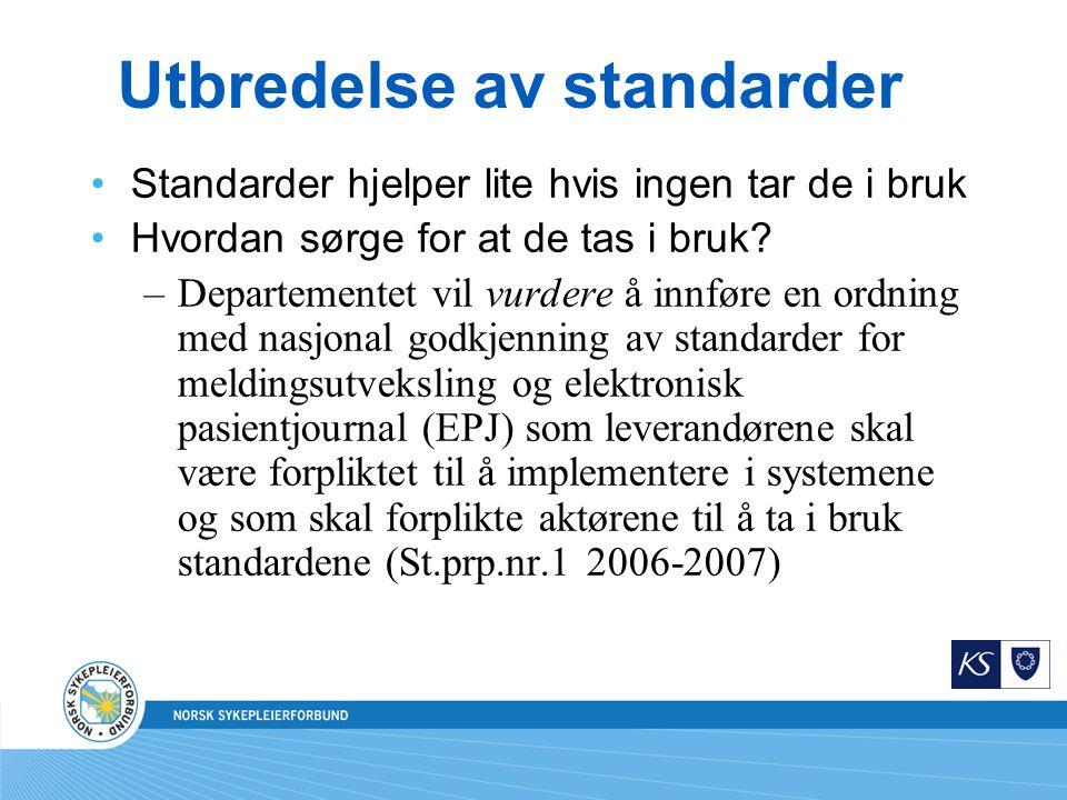 Utbredelse av standarder Standarder hjelper lite hvis ingen tar de i bruk Hvordan sørge for at de tas i bruk.