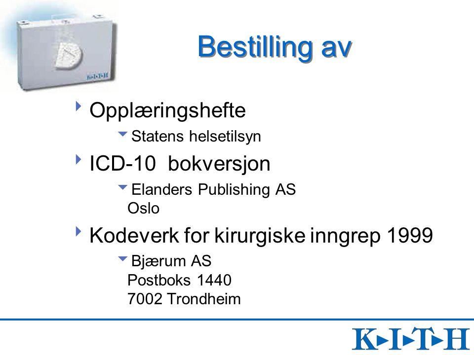 Bestilling av  Opplæringshefte  Statens helsetilsyn  ICD-10 bokversjon  Elanders Publishing AS Oslo  Kodeverk for kirurgiske inngrep 1999  Bjæru