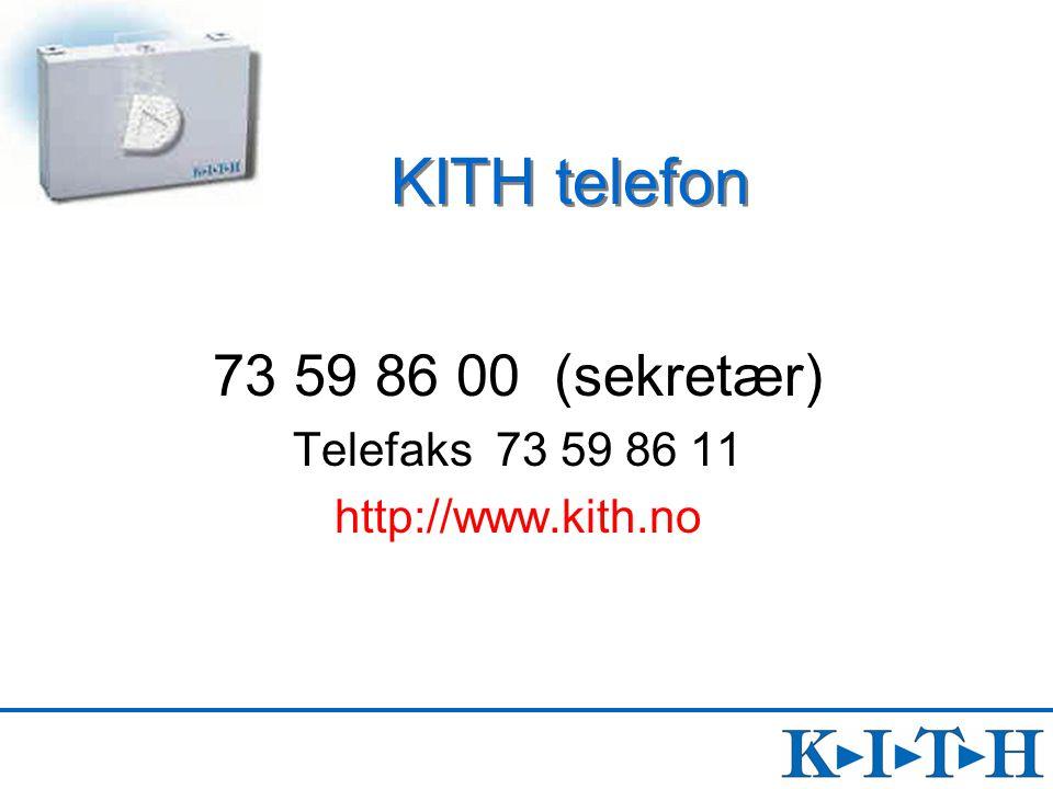 KITH telefon 73 59 86 00 (sekretær) Telefaks 73 59 86 11 http://www.kith.no