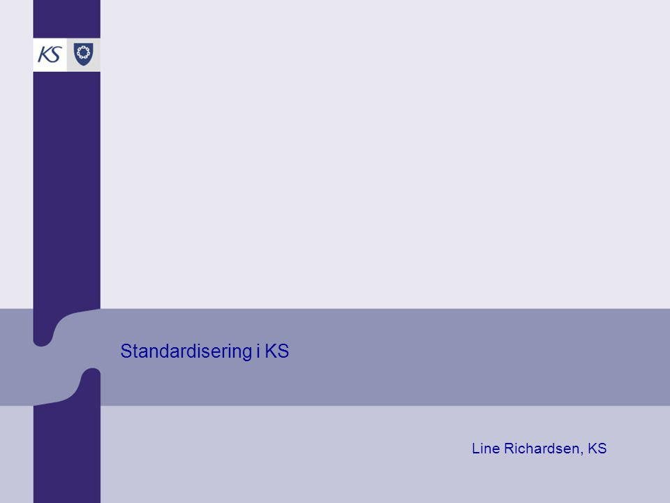 Standardisering i KS Line Richardsen, KS