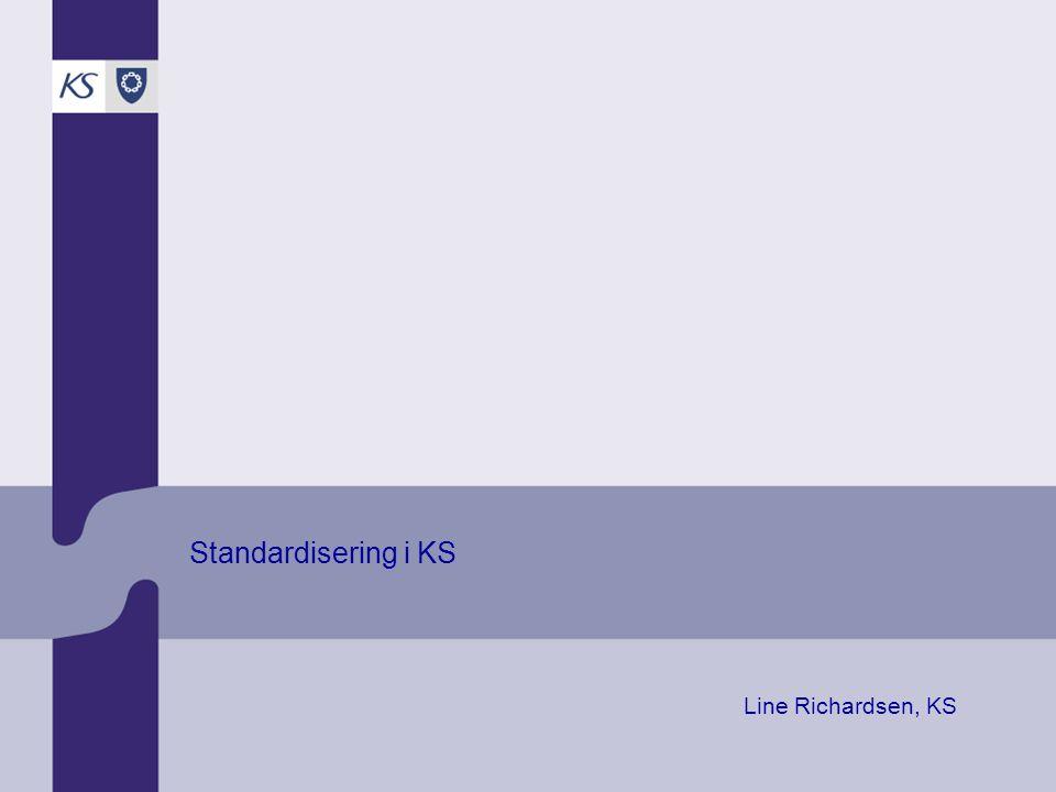 KS Folkestyre og regional utvikling eKommune 2009 Standardiseringsaktiviteter i regi av KS Standardiseringsinitiativ
