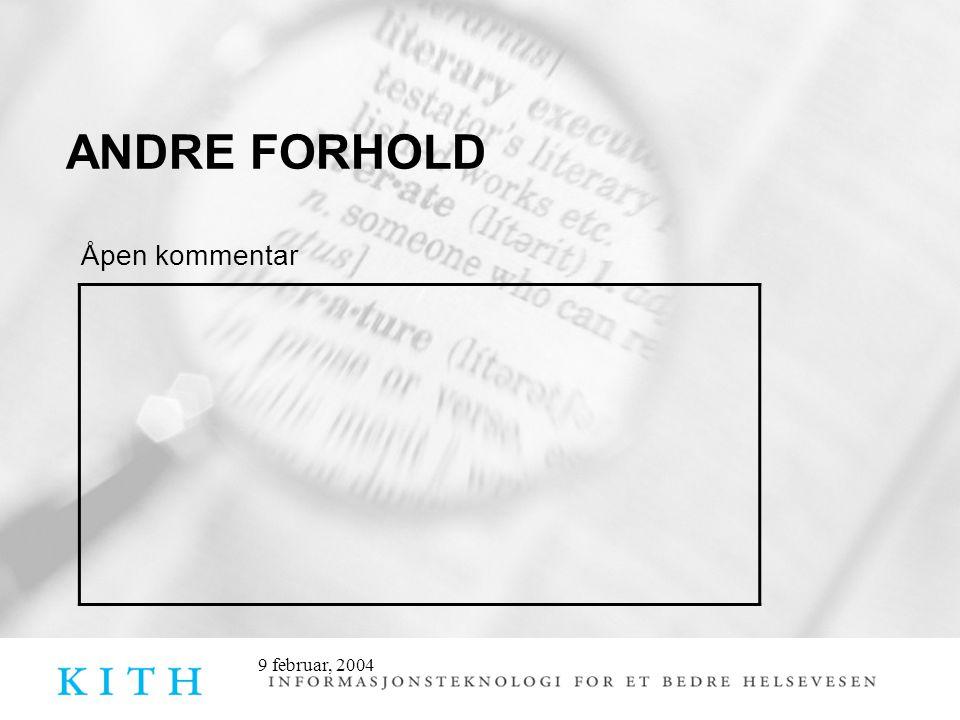 9 februar, 2004 ANDRE FORHOLD Åpen kommentar