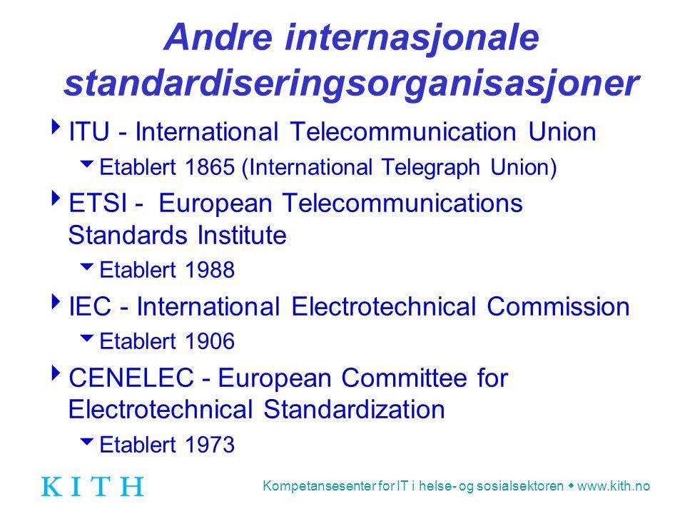 Kompetansesenter for IT i helse- og sosialsektoren  www.kith.no HL7 - Health Level Seven  Etablert 1987 av en gruppe amerikanske programvareleverandører til helsevesenet  Det er nå opprettet HL7-affiliates i 26 land  Har hittil hovedsakelig utarbeidet standarder for kommunikasjon mellom forskjellige systemer internt i en virksomhet (sykehus)  Har i en rekke år arbeidet med et mer framtidsrettet konsept, HL7 versjon 3.0  Nåværende tilnærming til EPJ går gjennom deres Clinical Document Architecture (CDA)  Det er ikke etablert noen norsk HL7-affiliate