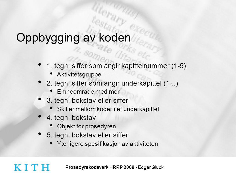 Prosedyrekodeverk HRRP 2008 Edgar Glück Oppbygging av koden 1.