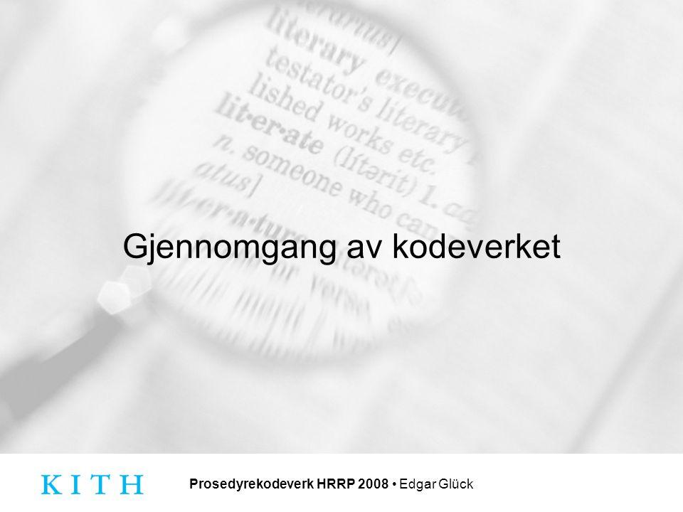 Prosedyrekodeverk HRRP 2008 Edgar Glück Gjennomgang av kodeverket