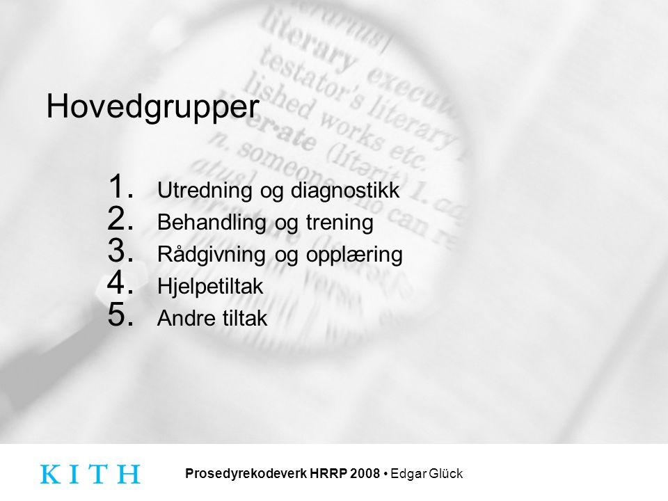 Prosedyrekodeverk HRRP 2008 Edgar Glück Hovedgrupper 1.