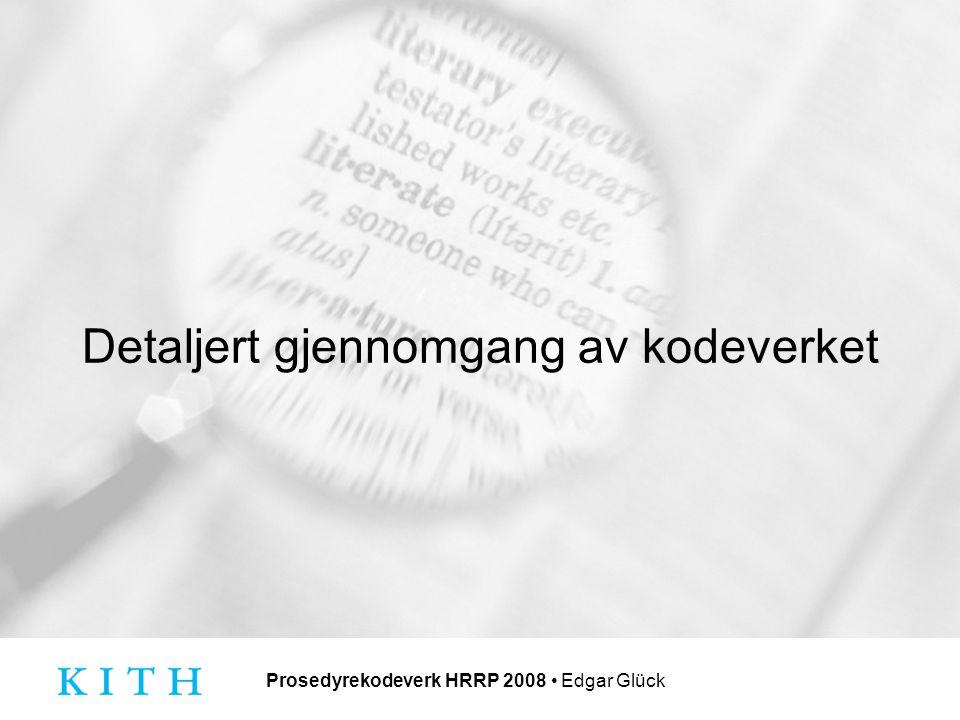 Prosedyrekodeverk HRRP 2008 Edgar Glück Detaljert gjennomgang av kodeverket