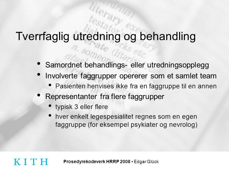 Prosedyrekodeverk HRRP 2008 Edgar Glück Eksempel på kode med spesifisering A.