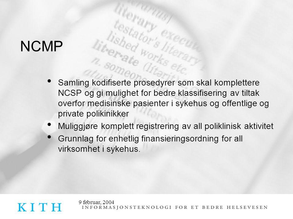 9 februar, 2004 NCMP Tar i hovedsak utgangspunkt i tilsvarende svenske forarbeider til et komplett kodeverk som inkluderer medisinske prosedyrer: Klassifikation av medicinska åtgärder , KMÅ, fra 2001 og Klassifikation av åtgärder i vård och omsorg , KÅVO, fra 2004