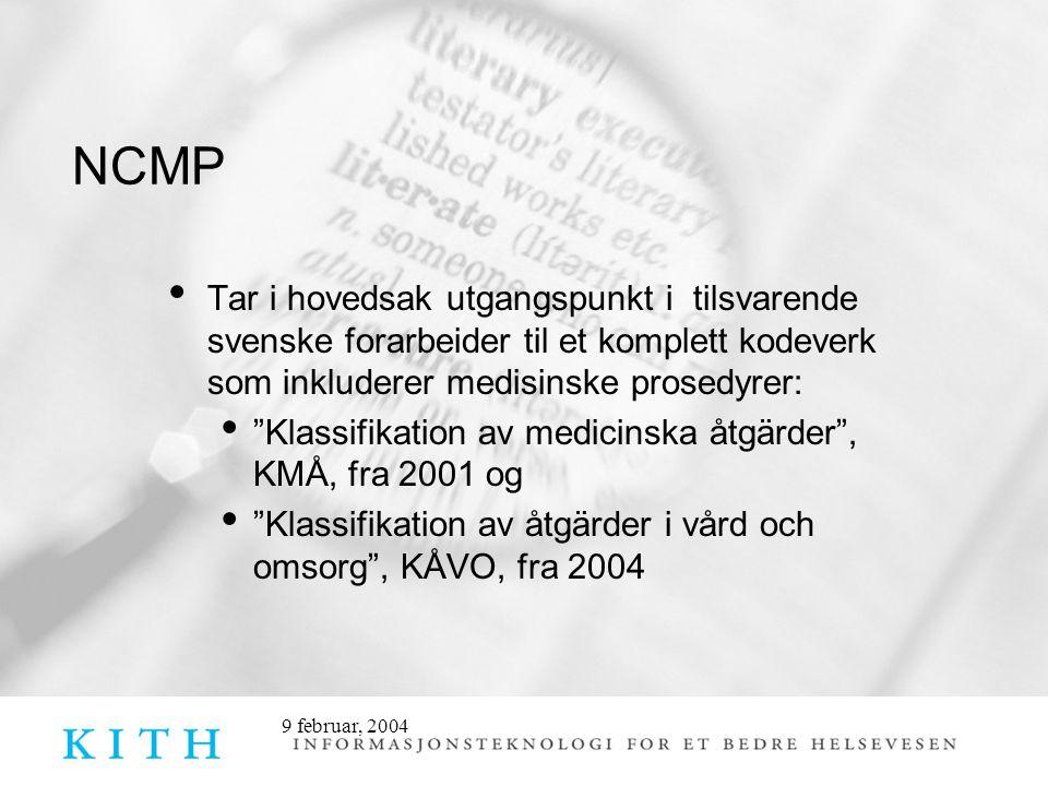9 februar, 2004 NCMP Resultatet av ca 20 legefaglige gruppers til dels selvstendige arbeid.