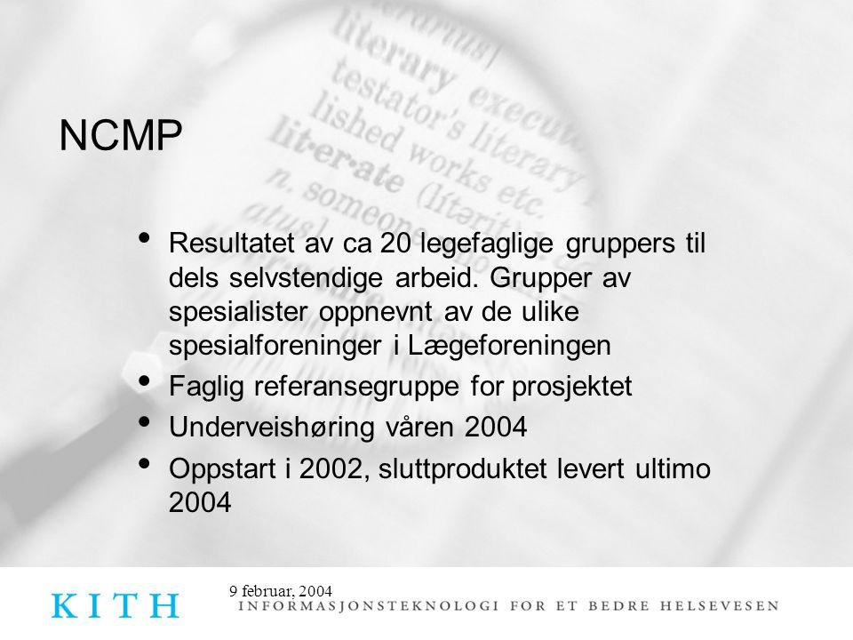 9 februar, 2004 NCMP - innhold Ca 830 prosedyrer hvorav ca 190 er importert fra NCSP (nasjonale tilleggskoder + Undersøkelser i forbindelse med kirurgiske inngrep (X-koder)) 15 organorienterte kapitler – inndeling tilsvarende som i NCSP, med tillegg av to nye: Kapittel R: Blod og bestanddeler Kapittel S: Generelle tiltak (ikke bundet til organ- eller fagspesialtet) Ett kapittel med tilleggskoder (supplerer NCSP)