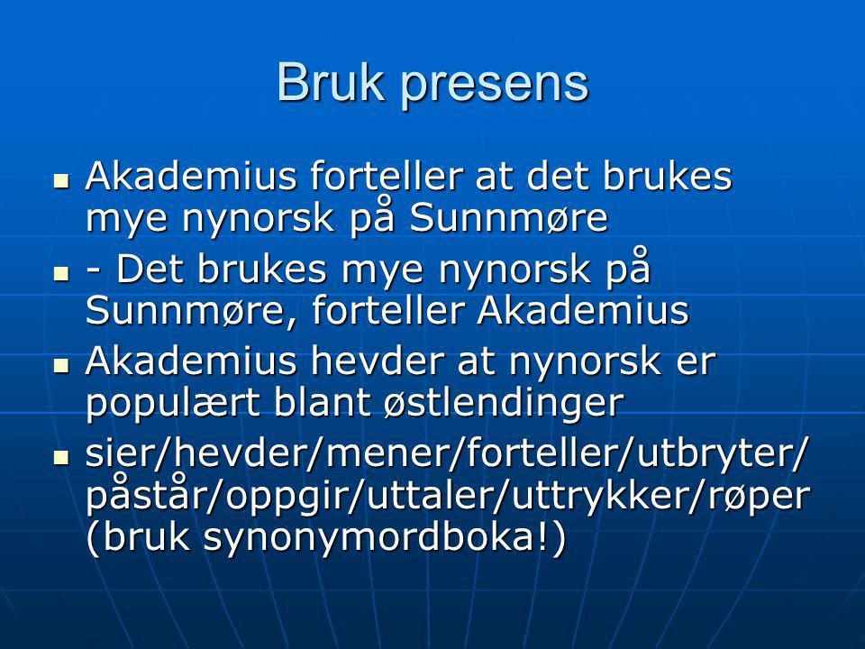 Bruk presens Akademius forteller at det brukes mye nynorsk på Sunnmøre Akademius forteller at det brukes mye nynorsk på Sunnmøre - Det brukes mye nyno