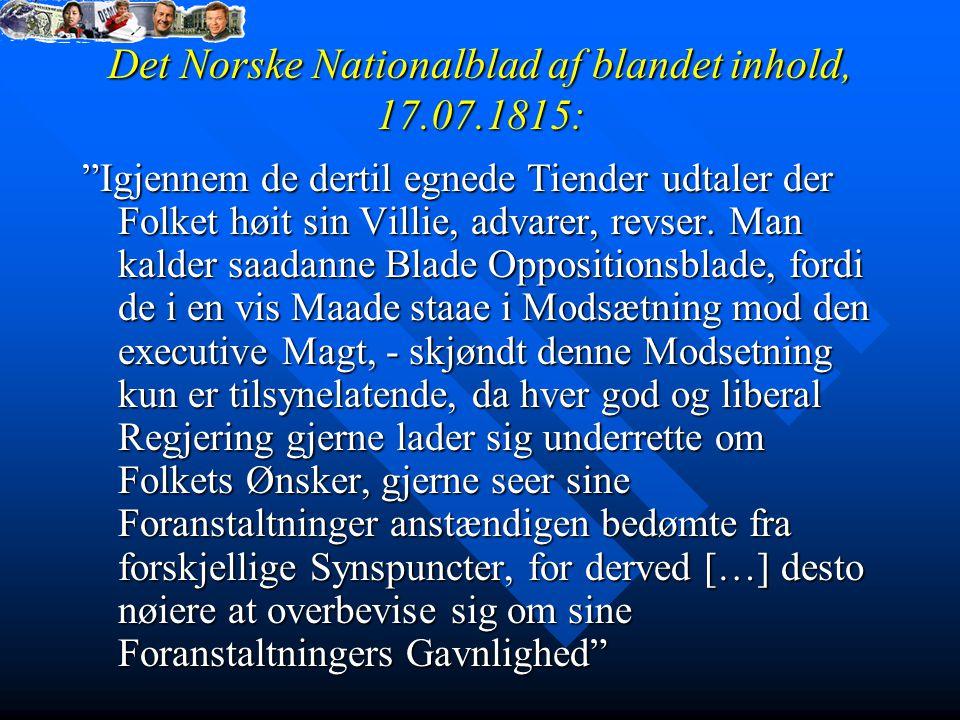 """Det Norske Nationalblad af blandet inhold, 17.07.1815: """"Igjennem de dertil egnede Tiender udtaler der Folket høit sin Villie, advarer, revser. Man kal"""