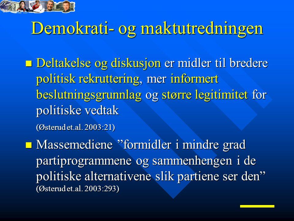 Demokrati- og maktutredningen Deltakelse og diskusjon er midler til bredere politisk rekruttering, mer informert beslutningsgrunnlag og større legitimitet for politiske vedtak (Østerud et.al.