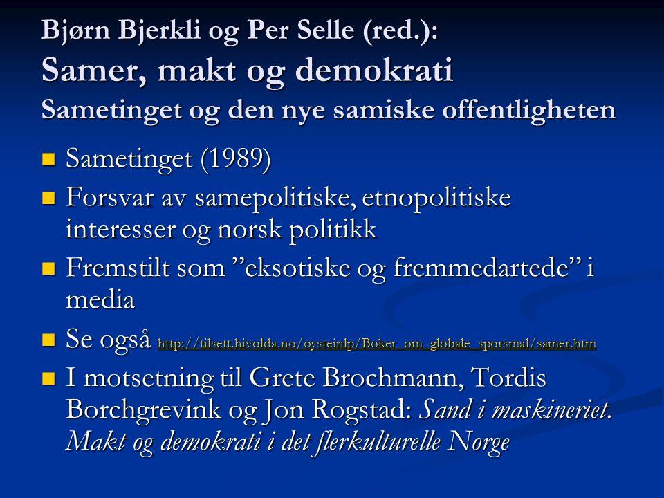 Bjørn Bjerkli og Per Selle (red.): Samer, makt og demokrati Sametinget og den nye samiske offentligheten Sametinget (1989) Sametinget (1989) Forsvar a