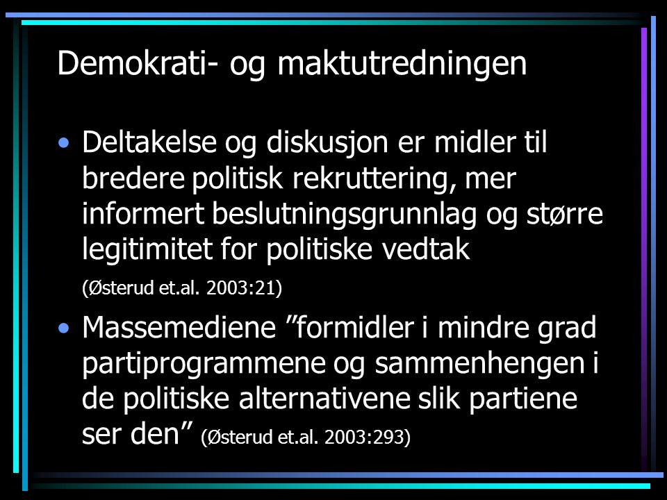 Demokrati- og maktutredningen Deltakelse og diskusjon er midler til bredere politisk rekruttering, mer informert beslutningsgrunnlag og større legitim