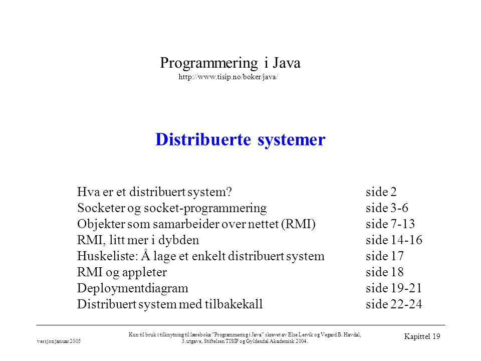 """Programmering i Java http://www.tisip.no/boker/java/ versjon januar 2005 Kun til bruk i tilknytning til læreboka """"Programmering i Java"""" skrevet av Els"""