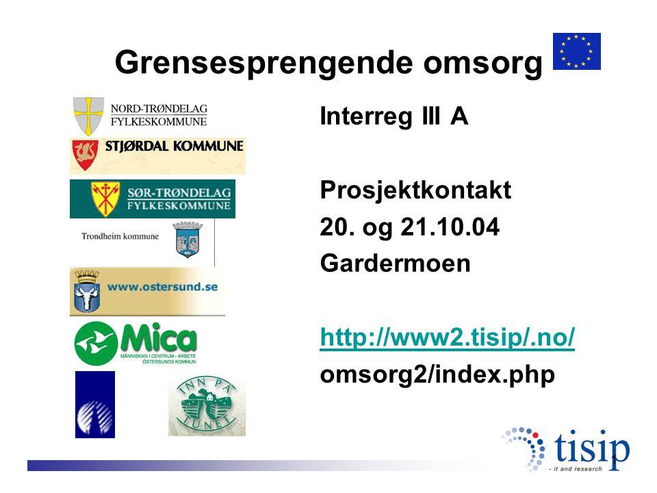 1 Grensesprengende omsorg Interreg III A Prosjektkontakt 20.