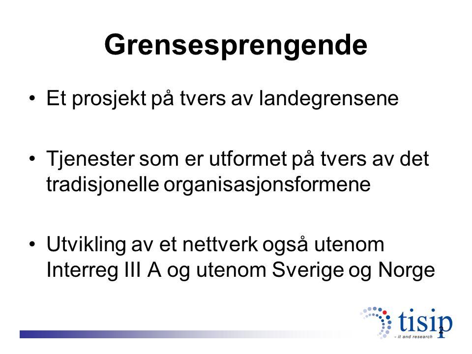 2 Grensesprengende Et prosjekt på tvers av landegrensene Tjenester som er utformet på tvers av det tradisjonelle organisasjonsformene Utvikling av et nettverk også utenom Interreg III A og utenom Sverige og Norge