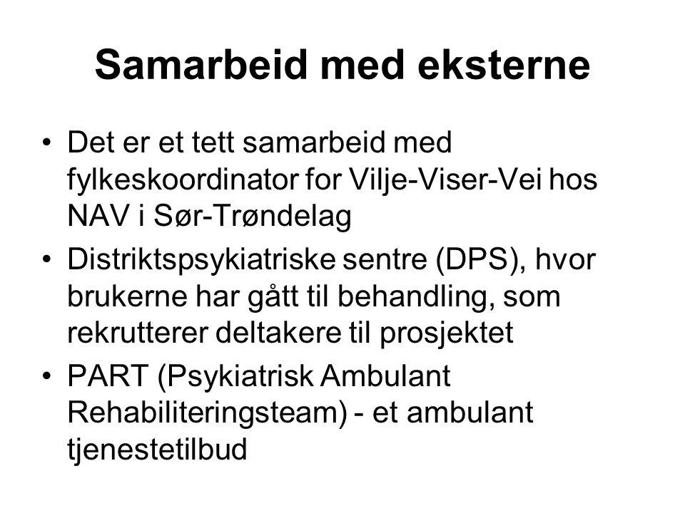 Samarbeid med eksterne Det er et tett samarbeid med fylkeskoordinator for Vilje-Viser-Vei hos NAV i Sør-Trøndelag Distriktspsykiatriske sentre (DPS),