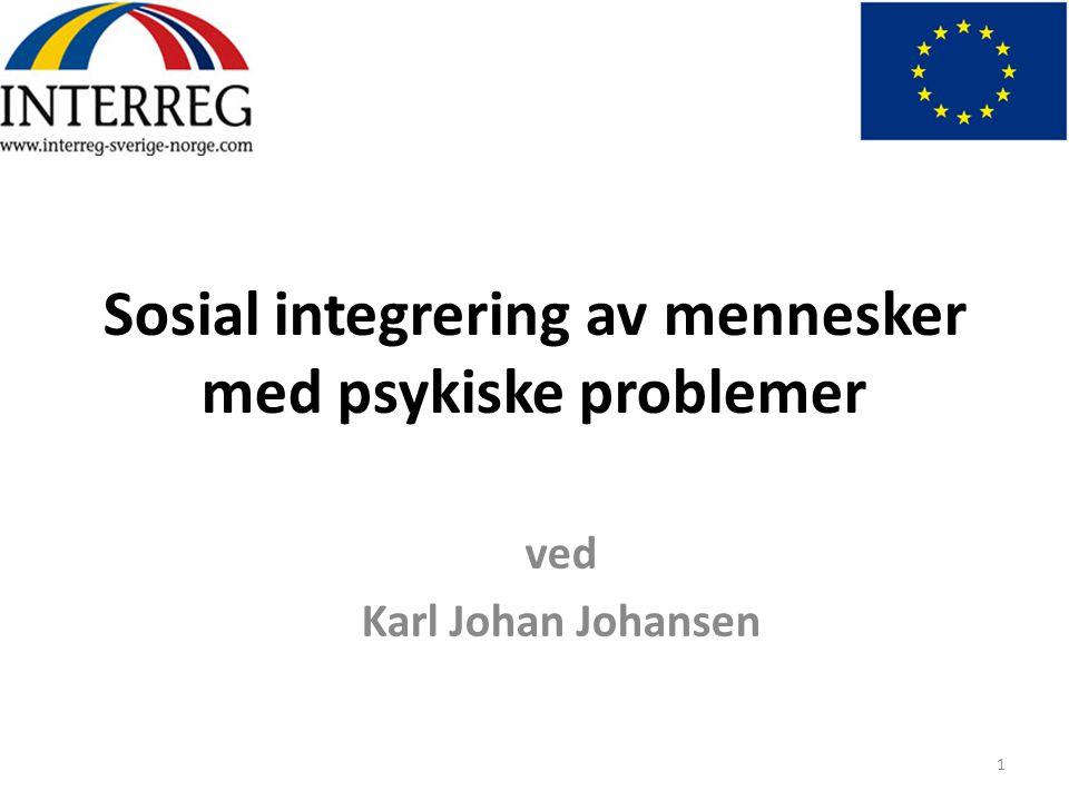 Sosial integrering av mennesker med psykiske problemer ved Karl Johan Johansen 1