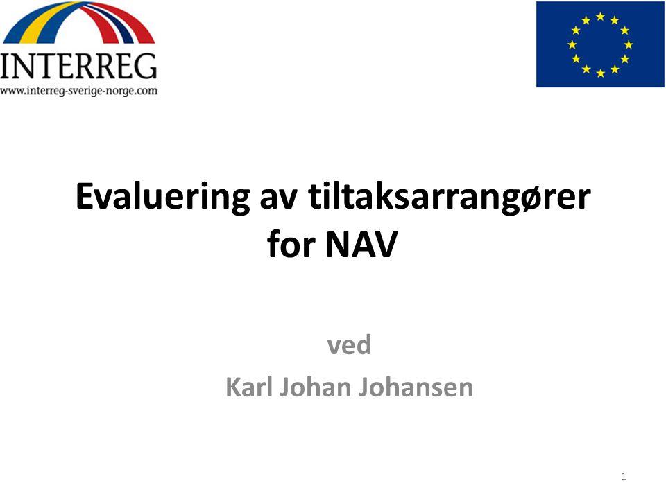 Evaluering av tiltaksarrangører for NAV ved Karl Johan Johansen 1