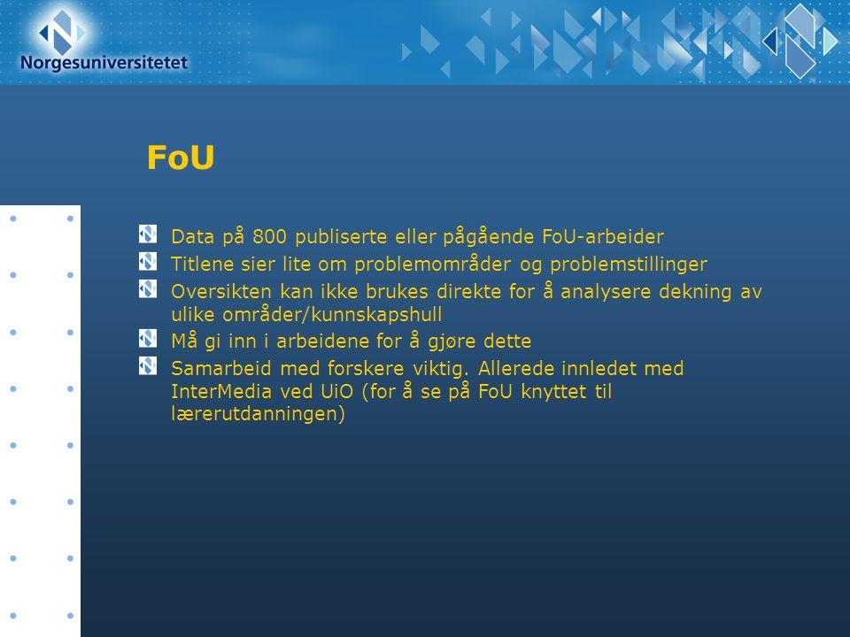FoU Data på 800 publiserte eller pågående FoU-arbeider Titlene sier lite om problemområder og problemstillinger Oversikten kan ikke brukes direkte for
