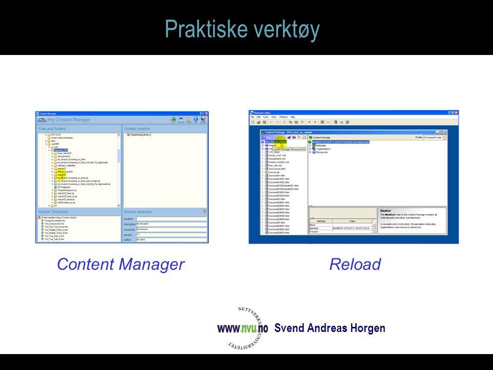 Praktiske verktøy Svend Andreas Horgen Content Manager Reload
