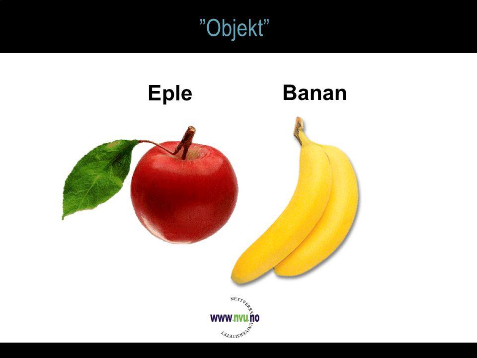 Objekt FRUKT Beskrivelse: Eple Beskrivelse: Banan