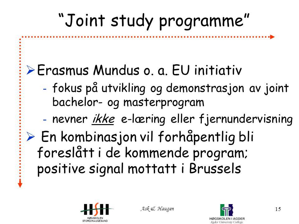 HØGSKOLEN STORD/HAUGESUND Ask & Haugen 15 Joint study programme  Erasmus Mundus o.