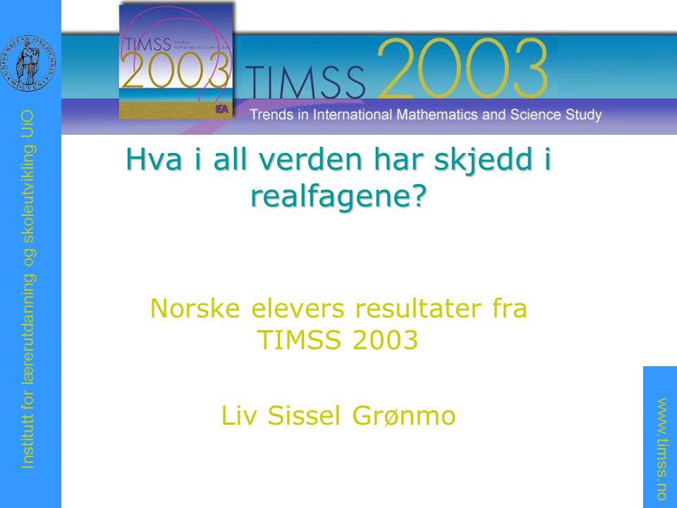 www.timss.no Institutt for lærerutdanning og skoleutvikling UiO