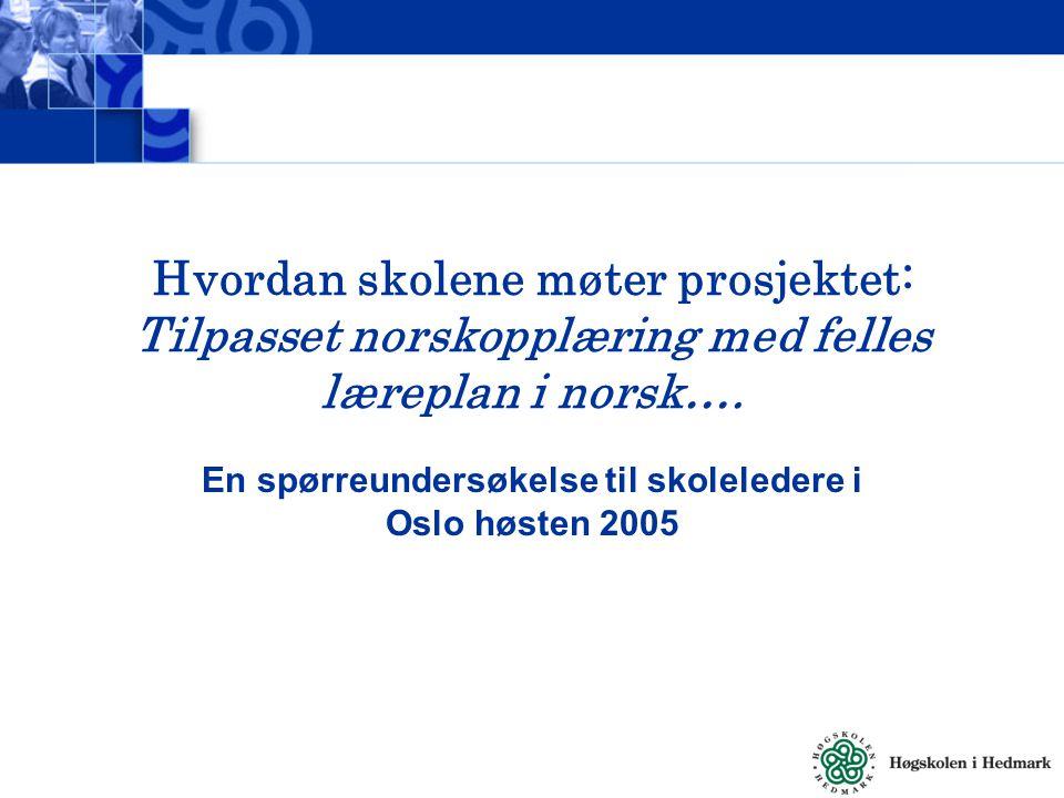 Hvordan skolene møter prosjektet: Tilpasset norskopplæring med felles læreplan i norsk….