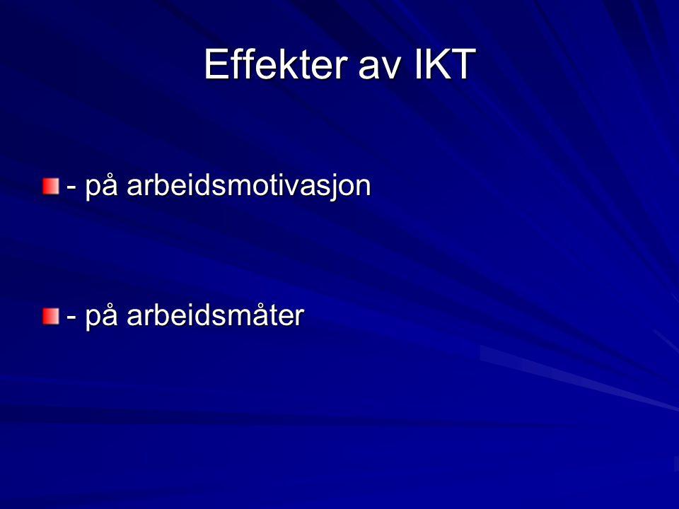 Effekter av IKT - på arbeidsmotivasjon - på arbeidsmåter