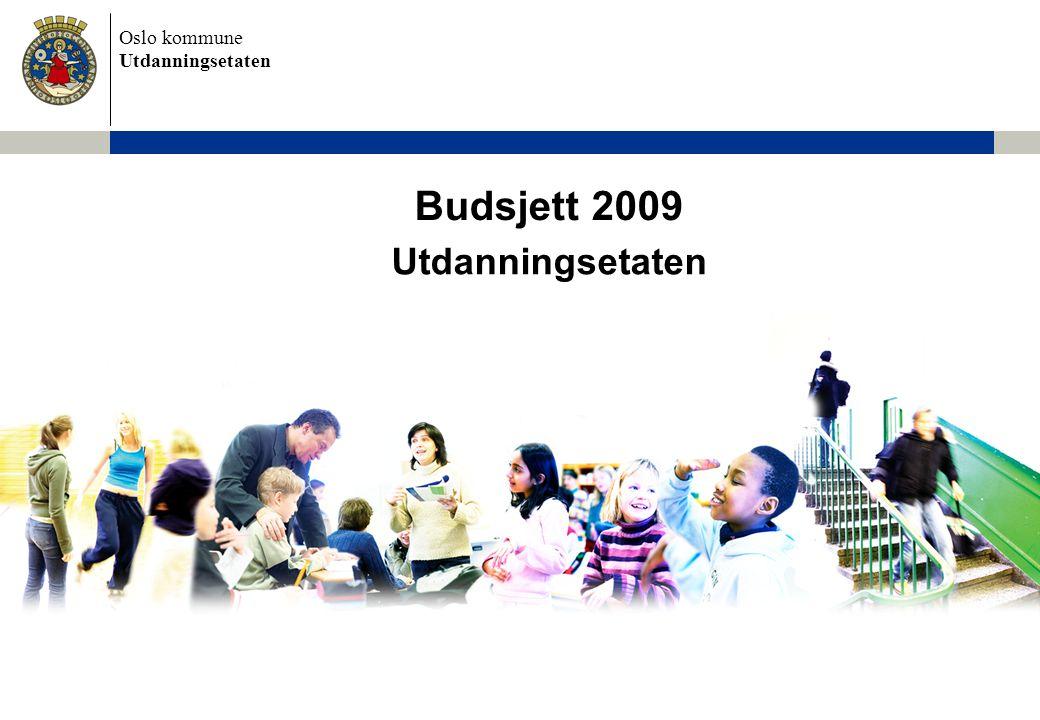 Oslo kommune Utdanningsetaten Budsjett 2009 Utdanningsetaten