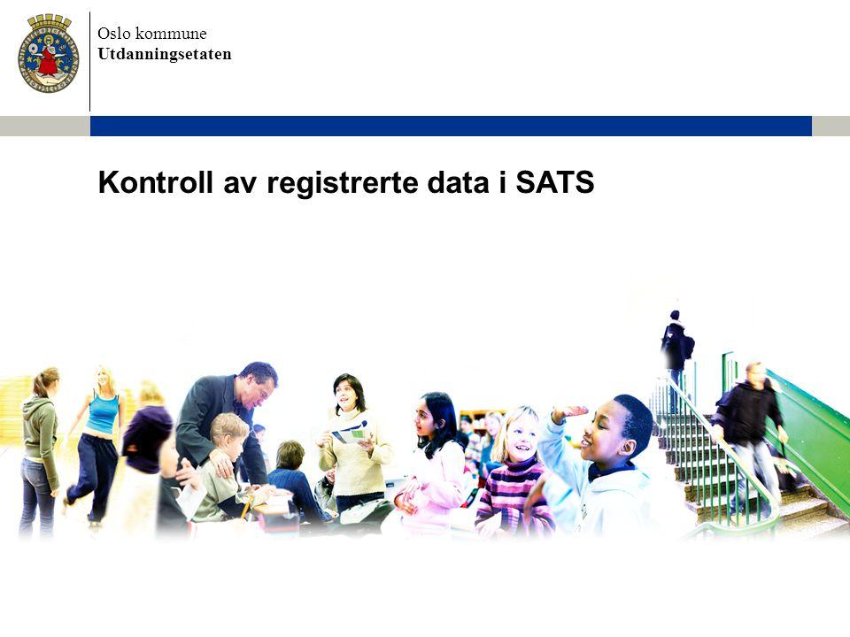 Oslo kommune Utdanningsetaten Elevtall spesialgrupper/spesialskole Registreringer i SATS –Årstrinn må registreres riktig –Nærskolen må sette eleven som passiv