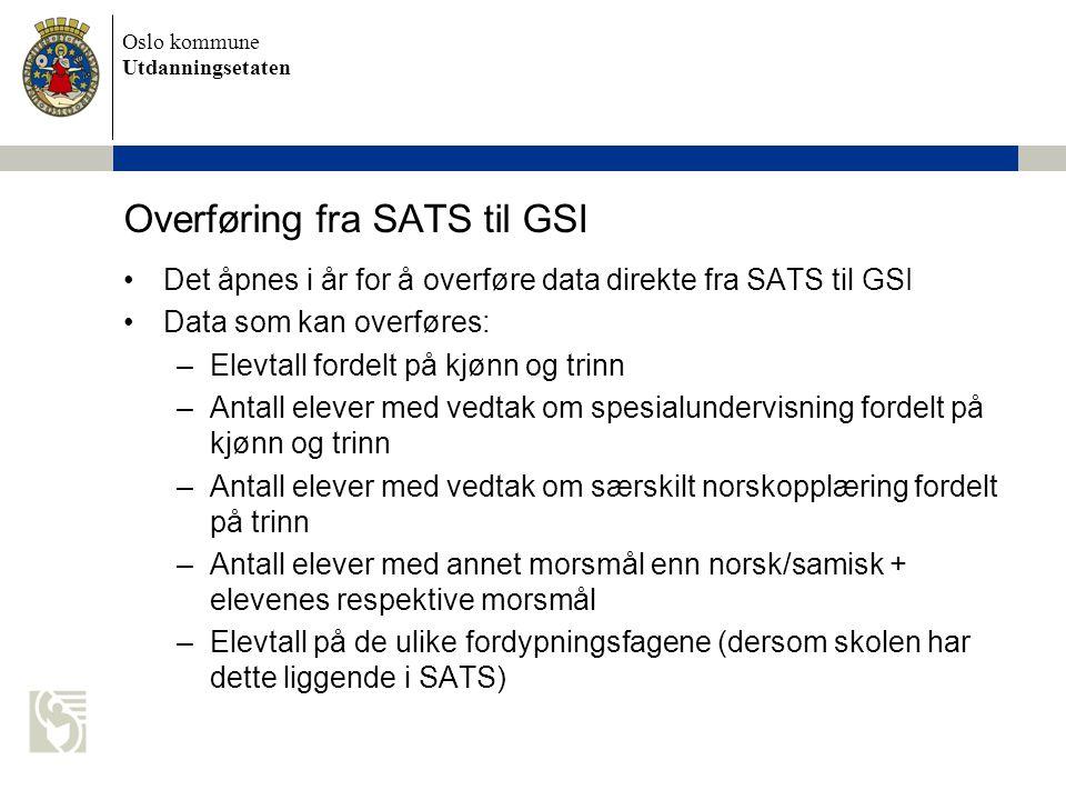 Oslo kommune Utdanningsetaten Eksportere data fra SATS Sentral informasjon  Skoler Veiledning