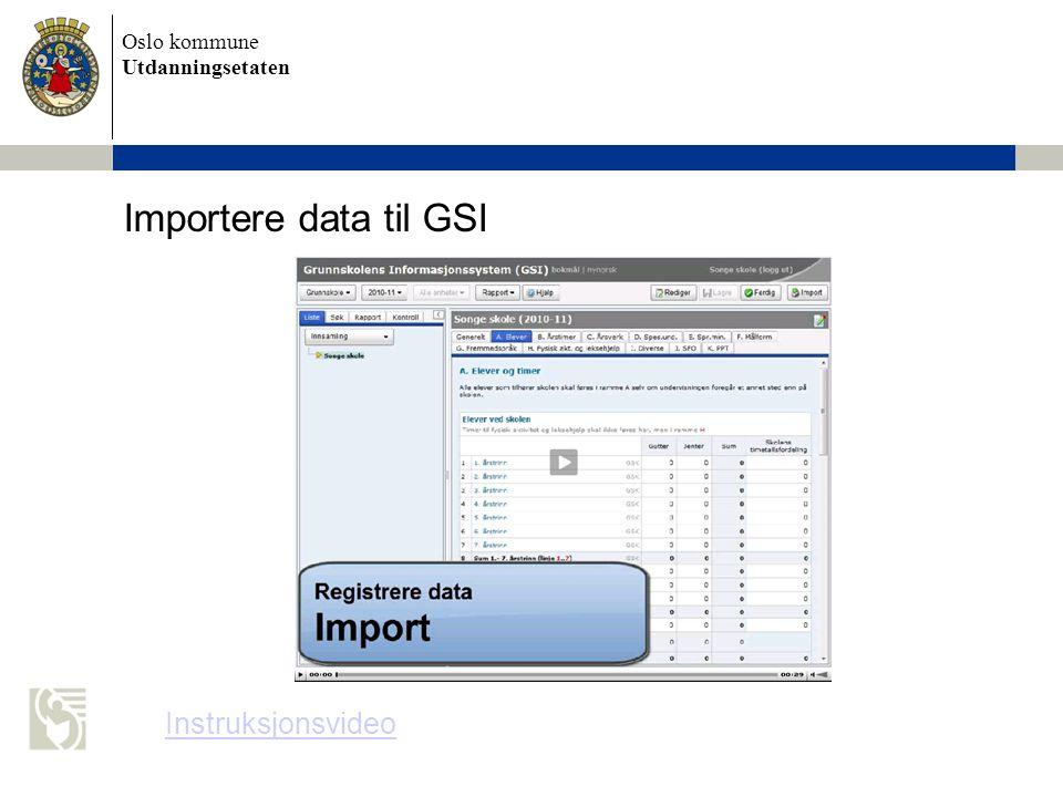 Oslo kommune Utdanningsetaten Importere data til GSI Instruksjonsvideo