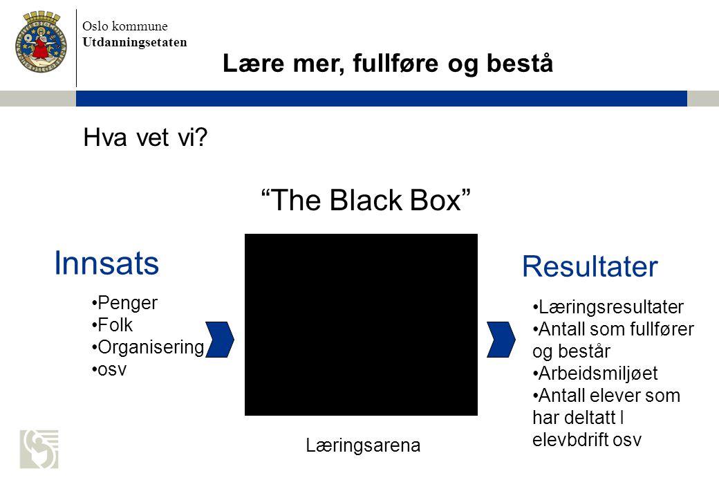 Oslo kommune Utdanningsetaten Hva vet vi.