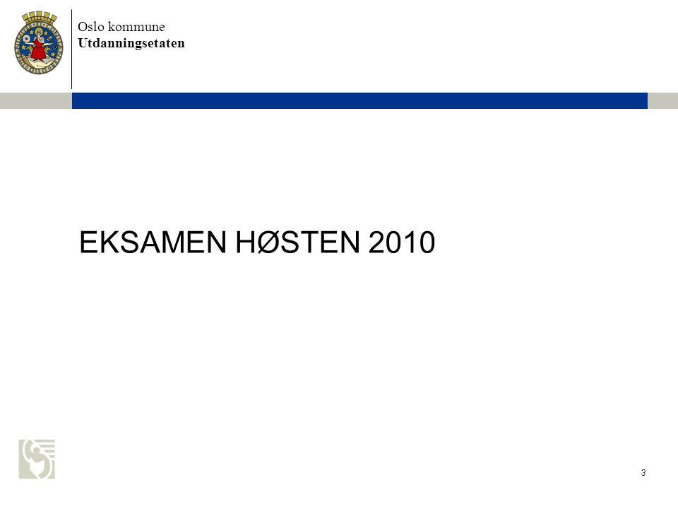 Oslo kommune Utdanningsetaten 3 EKSAMEN HØSTEN 2010