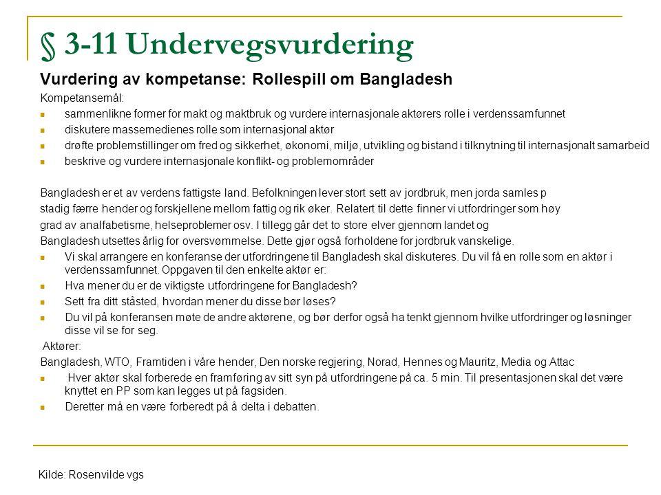 § 3-11 Undervegsvurdering Vurdering av kompetanse: Rollespill om Bangladesh Kompetansemål: sammenlikne former for makt og maktbruk og vurdere internas