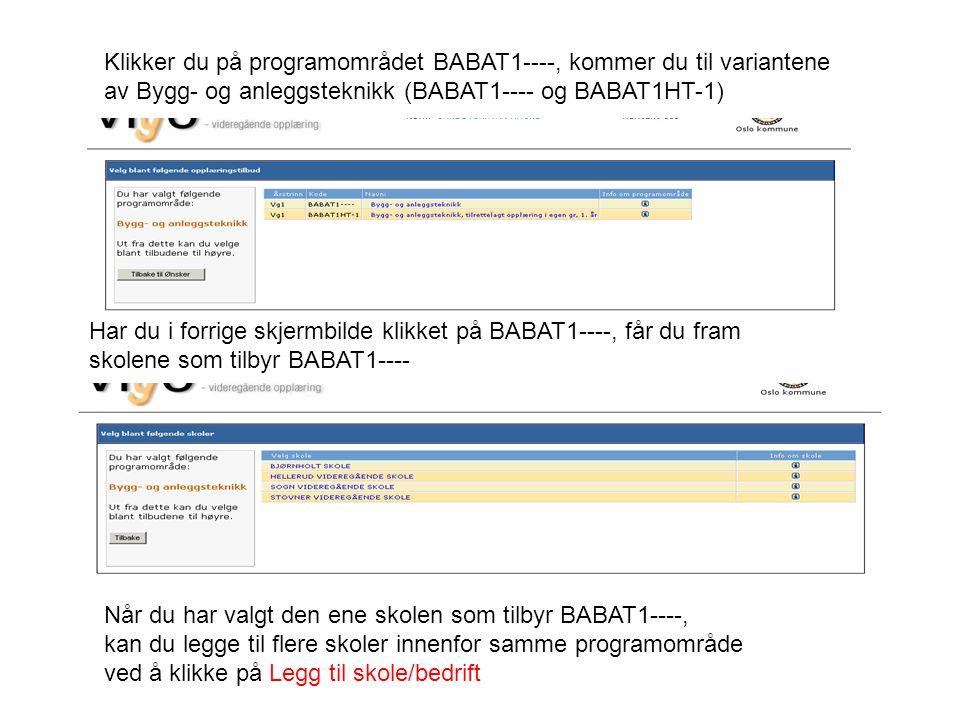 Klikker du på programområdet BABAT1----, kommer du til variantene av Bygg- og anleggsteknikk (BABAT1---- og BABAT1HT-1) Har du i forrige skjermbilde k