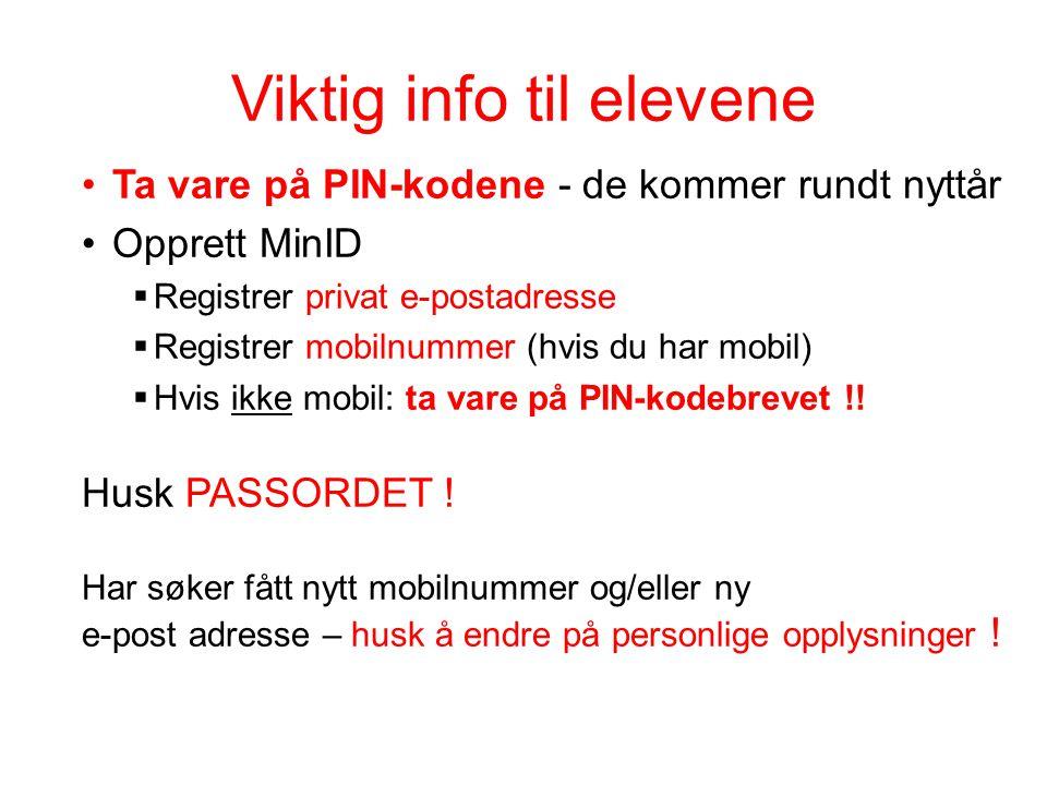 Viktig info til elevene Ta vare på PIN-kodene - de kommer rundt nyttår Opprett MinID  Registrer privat e-postadresse  Registrer mobilnummer (hvis du