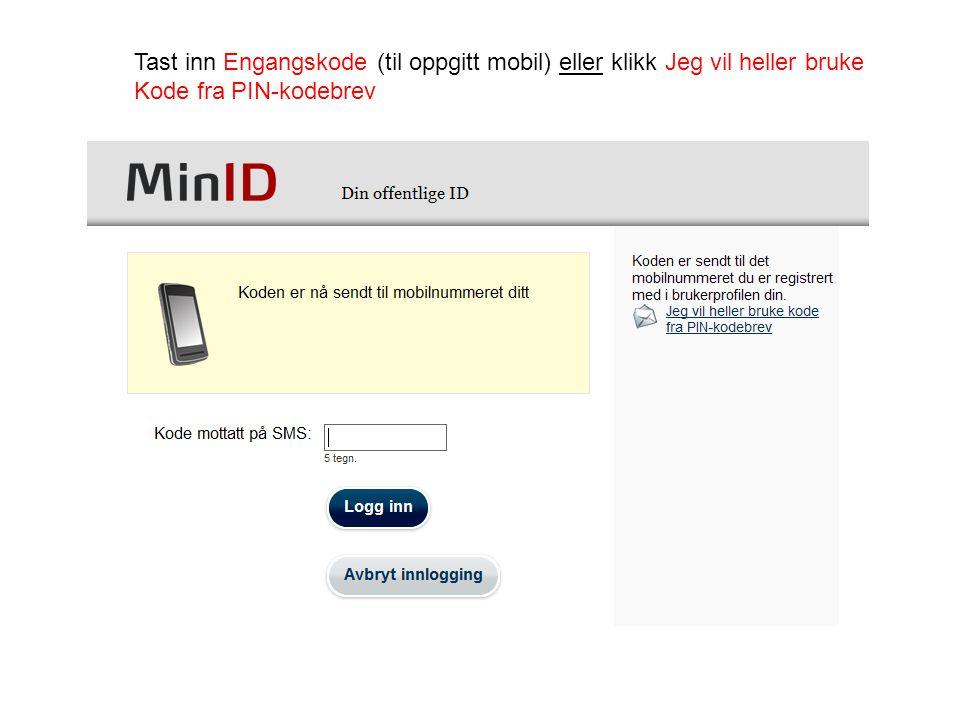 Tast inn Engangskode (til oppgitt mobil) eller klikk Jeg vil heller bruke Kode fra PIN-kodebrev