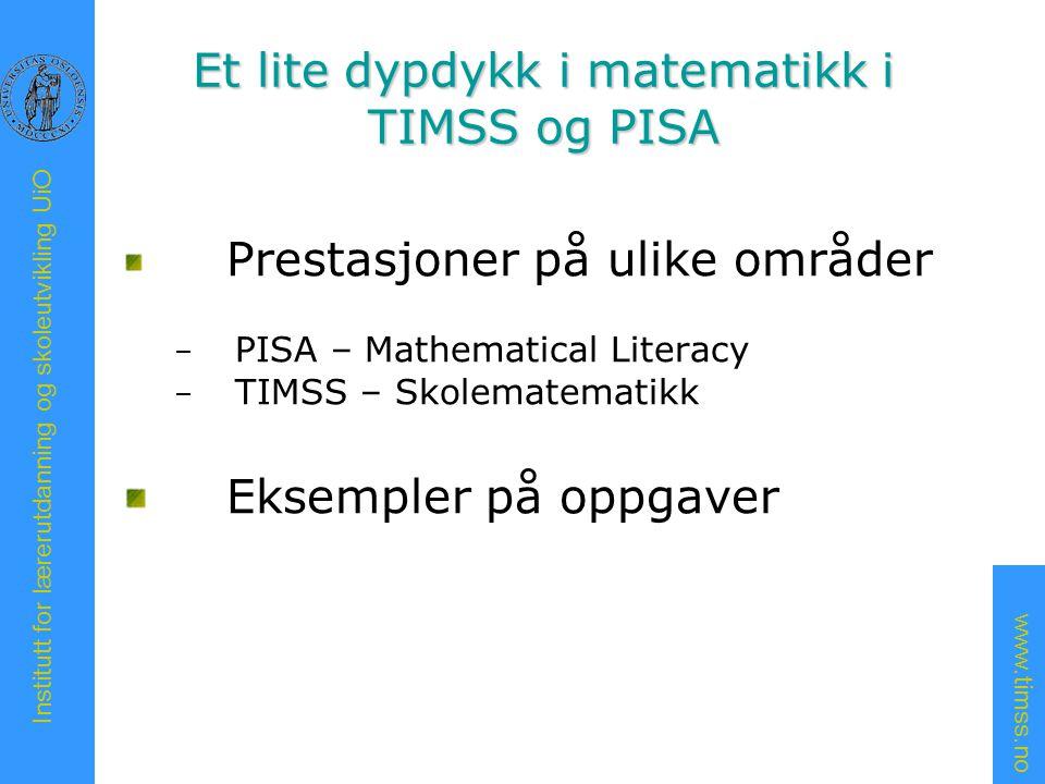 www.timss.no Institutt for lærerutdanning og skoleutvikling UiO Matematikk ulike områder i PISA – 10.