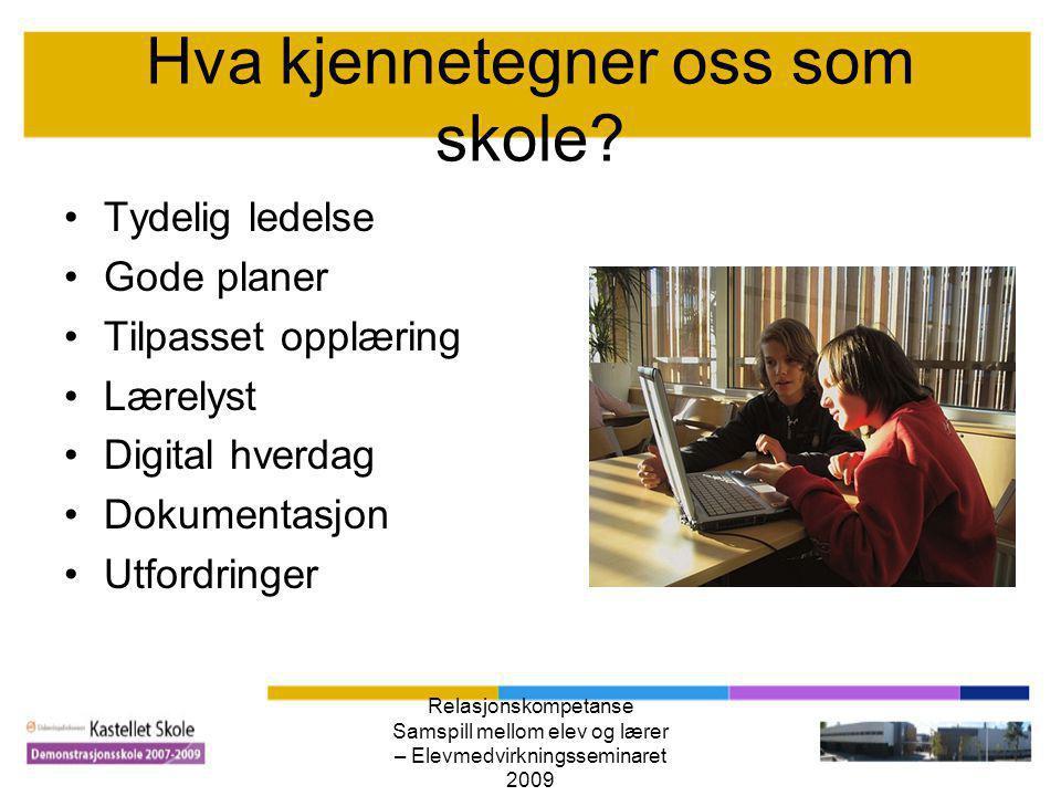 Relasjonskompetanse Samspill mellom elev og lærer – Elevmedvirkningsseminaret 2009 På rett kurs.