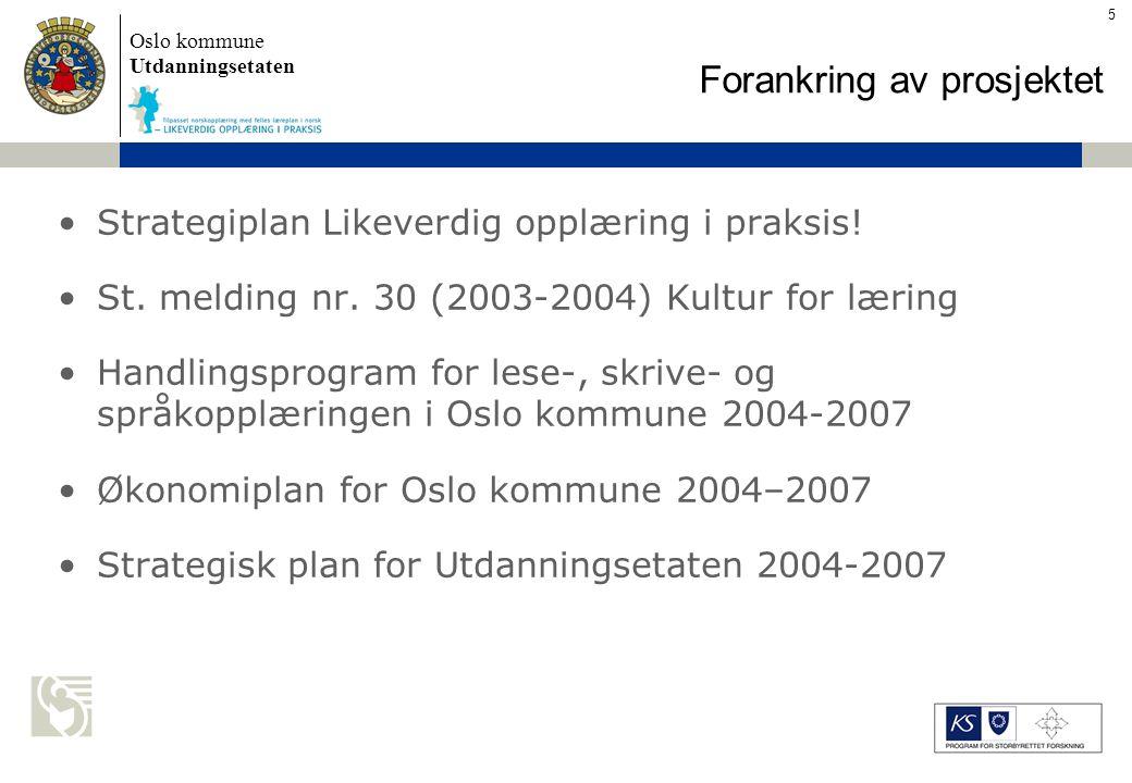 Oslo kommune Utdanningsetaten Skolens navn settes inn her Strategiplan Likeverdig opplæring i praksis.