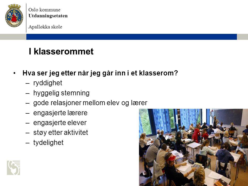 Oslo kommune Utdanningsetaten Apalløkka skole 4. november 2009 Petter Hagen I klasserommet Hva ser jeg etter når jeg går inn i et klasserom? –ryddighe