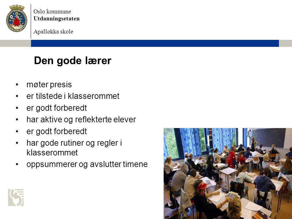 Oslo kommune Utdanningsetaten Apalløkka skole 4.november 2009 Petter Hagen Den gode lærer.......