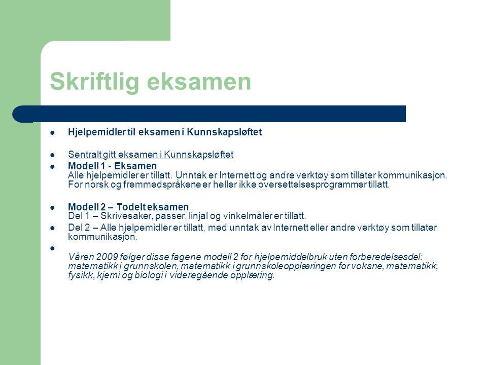 Muntlig eksamen Elevene trekkes ut i et fag (norsk, engelsk, matematikk, naturfag, rle, samfunnsfag, andre fremmedspråk).