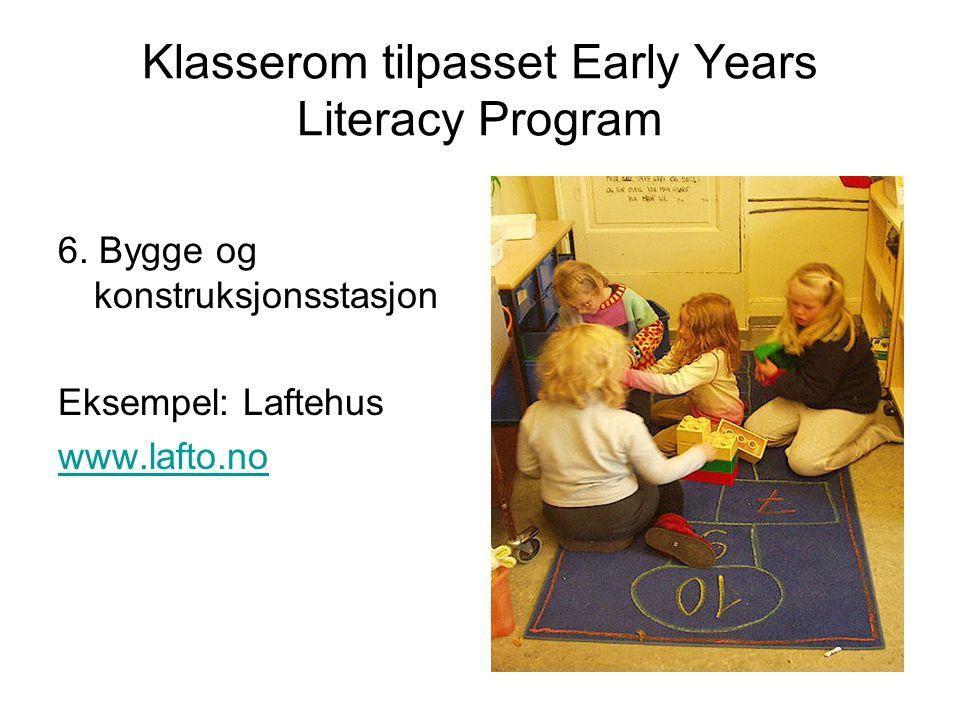 Klasserom tilpasset Early Years Literacy Program 6. Bygge og konstruksjonsstasjon Eksempel: Laftehus www.lafto.no